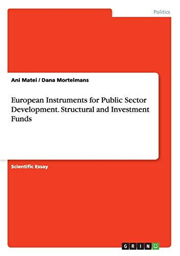 European Instruments for Public Sector Development. Structural and Investment Funds: Ani Matei