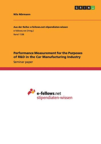 9783668020337: Performance Measurement for the Purposes of R&D in the Car Manufacturing Industry