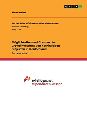 9783668021068: Möglichkeiten und Grenzen des Crowdinvestings von nachhaltigen Projekten in Deutschland (German Edition)