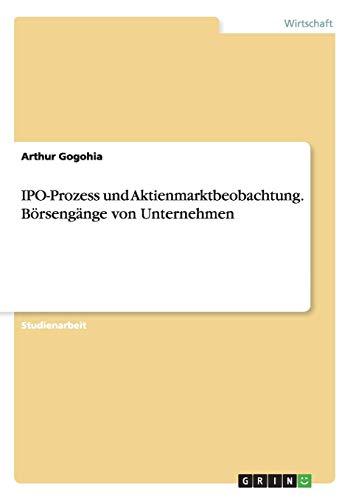9783668021280: IPO-Prozess und Aktienmarktbeobachtung. Börsengänge von Unternehmen (German Edition)