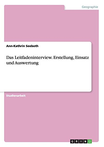 9783668022164: Das Leitfadeninterview. Erstellung, Einsatz und Auswertung (German Edition)