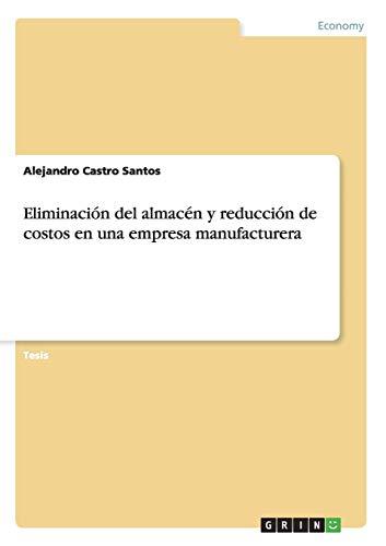 9783668024878: Eliminación del almacén y reducción de costos en una empresa manufacturera (Spanish Edition)