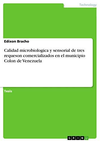 Calidad microbiologica y sensorial de tres requeson comercializados en el municipio Colon de ...
