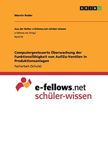 9783668025035: Computergesteuerte Überwachung der Funktionsfähigkeit von Auf/Zu-Ventilen in Produktionsanlagen (German Edition)
