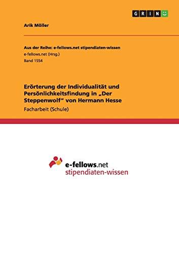 """9783668025479: Erörterung der Individualität und Persönlichkeitsfindung in """"Der Steppenwolf"""" von Hermann Hesse (German Edition)"""