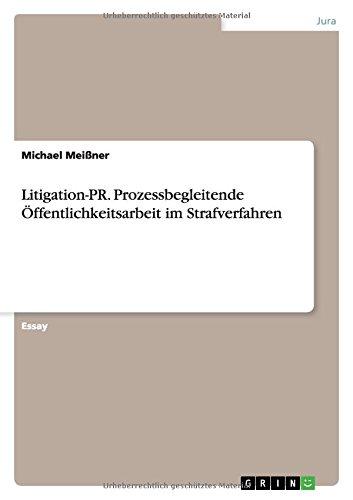 9783668025738: Litigation-PR. Prozessbegleitende Öffentlichkeitsarbeit im Strafverfahren (German Edition)