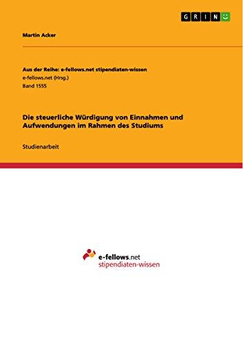 Die steuerliche Würdigung von Einnahmen und Aufwendungen im Rahmen des Studiums: Martin Acker