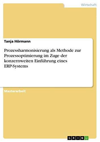 Prozessharmonisierung als Methode zur Prozessoptimierung im Zuge der konzernweiten Einführung ...