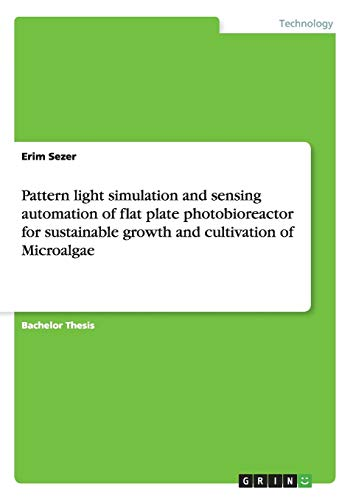 Pattern light simulation and sensing automation of flat plate photobioreactor for sustainable ...