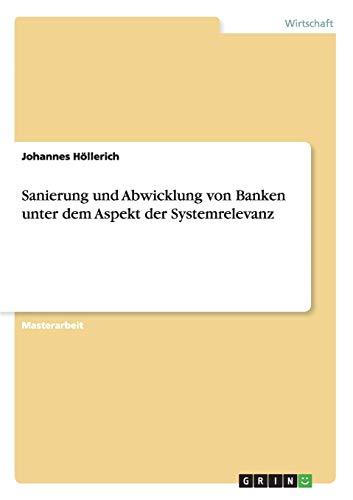 Sanierung und Abwicklung von Banken unter dem Aspekt der Systemrelevanz: Johannes Höllerich