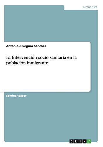 La Intervencion Socio Sanitaria En La Poblacion: Antonio J Segura