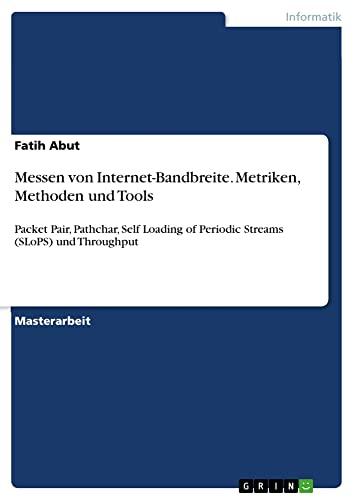 9783668032330: Messen von Internet-Bandbreite. Metriken, Methoden und Tools (German Edition)