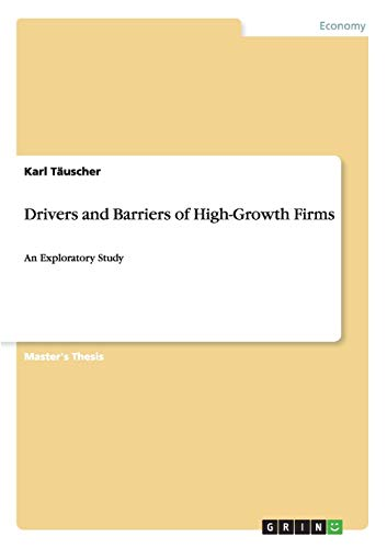 Drivers and Barriers of High-Growth Firms: Karl T�uscher