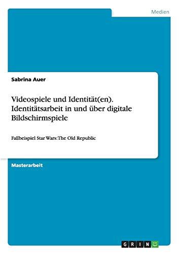 Videospiele und Identität(en). Identitätsarbeit in und über digitale ...