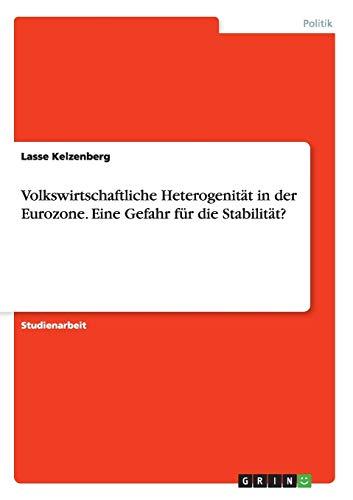 9783668035294: Volkswirtschaftliche Heterogenität in der Eurozone. Eine Gefahr für die Stabilität?