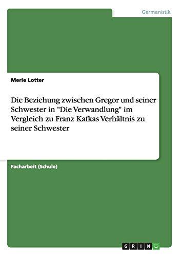 Die Beziehung zwischen Gregor und seiner Schwester: Lotter, Merle