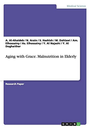 Aging with Grace. Malnutrition in Elderly: Al Doghaither, Y.