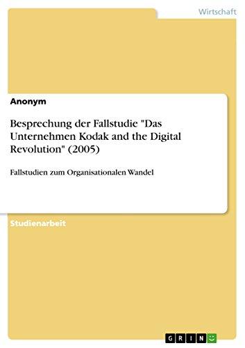 Besprechung Der Fallstudie Das Unternehmen Kodak and: Anonym
