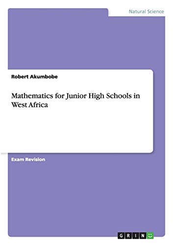 Mathematics for Junior High Schools in West Africa: Robert Akumbobe