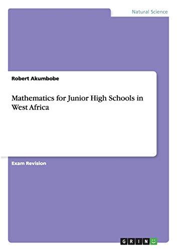 Mathematics for Junior High Schools in West: Robert Akumbobe