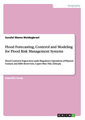 Flood Forecasting, Conterol and Modeling for Flood Risk Management Systems: Surafel Mamo ...