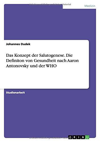 9783668039629: Das Konzept der Salutogenese. Die Definiton von Gesundheit nach Aaron Antonovsky und der WHO