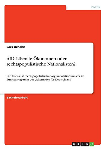 AfD. Liberale Ökonomen oder rechtspopulistische Nationalisten?: Lars Urhahn