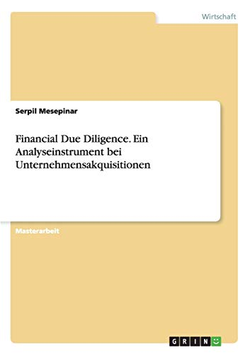 Financial Due Diligence. Ein Analyseinstrument bei Unternehmensakquisitionen: Serpil Mesepinar