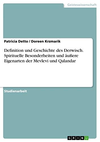 9783668047143: Definition und Geschichte des Derwisch. Spirituelle Besonderheiten und äußere Eigenarten der Mevlevi und Qalandar