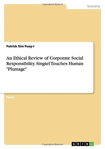 An Ethical Review of Corporate Social Responsibility. Singtel Touches Human Plumage (Paperback): ...