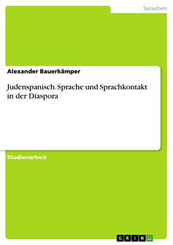 9783668048751: Judenspanisch. Sprache und Sprachkontakt in der Diaspora