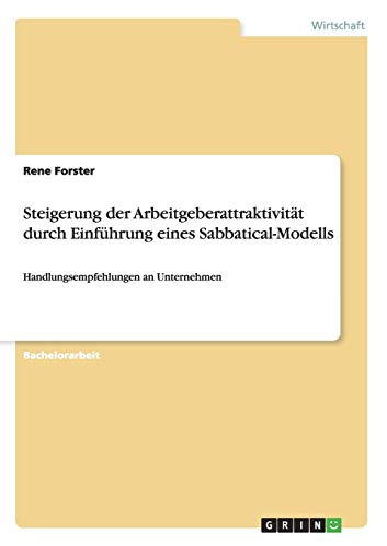 9783668050488: Steigerung der Arbeitgeberattraktivität durch Einführung eines Sabbatical-Modells (German Edition)