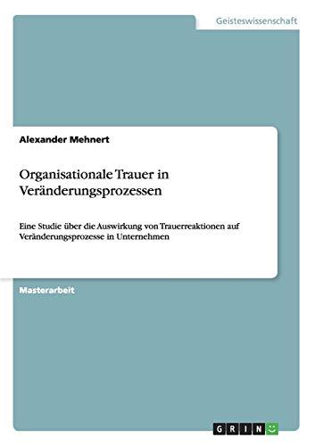Organisationale Trauer in Veränderungsprozessen: Alexander Mehnert
