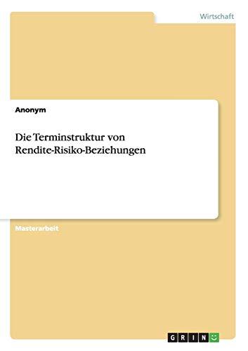 Die Terminstruktur von Rendite-Risiko-Beziehungen: Anonym