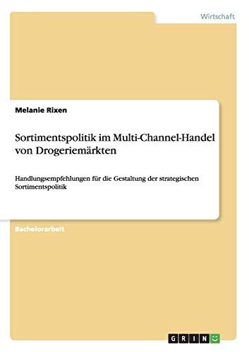 Sortimentspolitik im Multi-Channel-Handel von Drogeriemärkten: Melanie Rixen