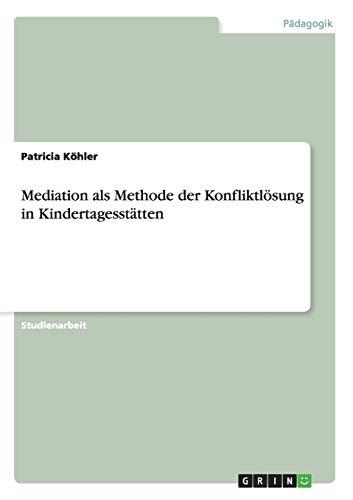 9783668056459: Mediation als Methode der Konfliktlösung in Kindertagesstätten