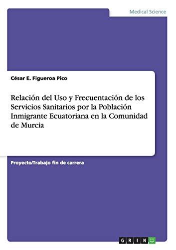 Relacion del USO y Frecuentacion de Los: Cesar E Figueroa