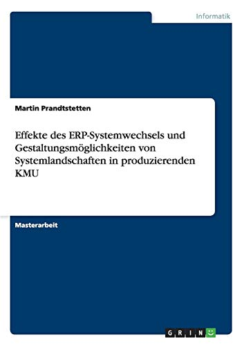 Effekte des ERP-Systemwechsels und Gestaltungsmöglichkeiten von Systemlandschaften in ...