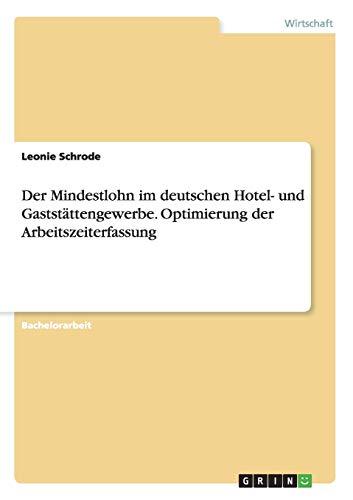 Der Mindestlohn im deutschen Hotel- und Gaststättengewerbe. Optimierung der ...