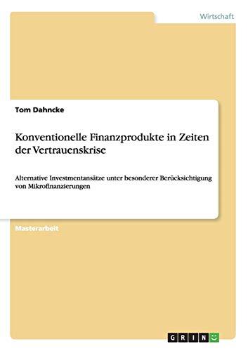 Konventionelle Finanzprodukte in Zeiten der Vertrauenskrise: Tom Dahncke