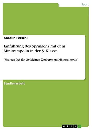 Einführung des Springens mit dem Minitrampolin in: Ferschl, Karolin