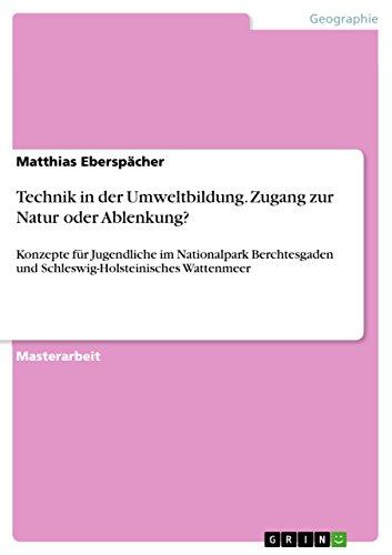 Technik in der Umweltbildung. Zugang zur Natur oder Ablenkung?: Matthias Eberspächer