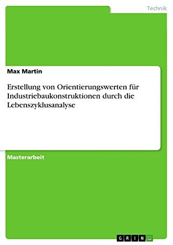 Erstellung von Orientierungswerten für Industriebaukonstruktionen durch die ...