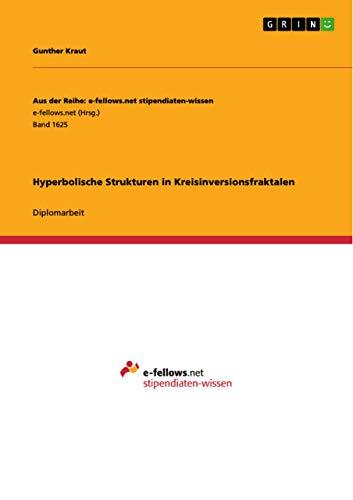 Hyperbolische Strukturen in Kreisinversionsfraktalen: Gunther Kraut