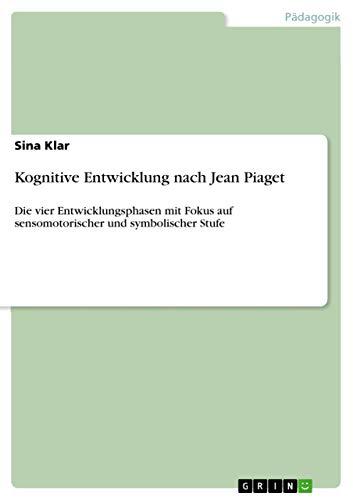 9783668079694: Kognitive Entwicklung nach Jean Piaget (German Edition)
