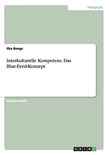 Interkulturelle Kompetenz. Das Blue-Eyed-Konzept (Paperback): Ilka Bengs
