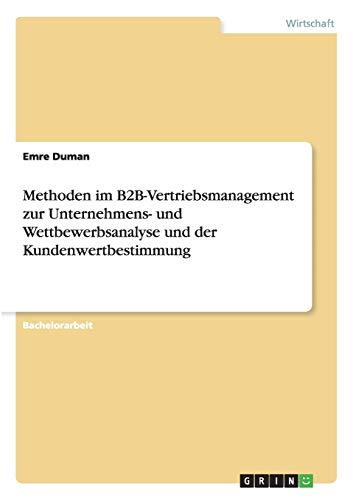 Methoden im B2B-Vertriebsmanagement zur Unternehmens- und Wettbewerbsanalyse und der ...