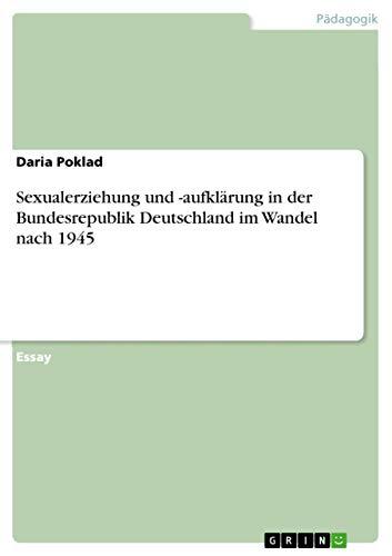 Sexualerziehung Und -Aufklarung in Der Bundesrepublik Deutschland: Daria Poklad