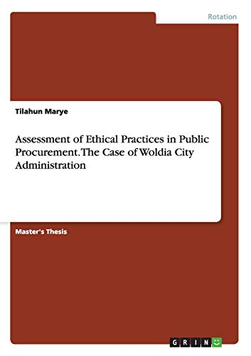 Assessment of Ethical Practices in Public Procurement. The Case of Woldia City Administration: ...