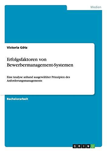 Erfolgsfaktoren von Bewerbermanagement-Systemen: Victoria G�tz
